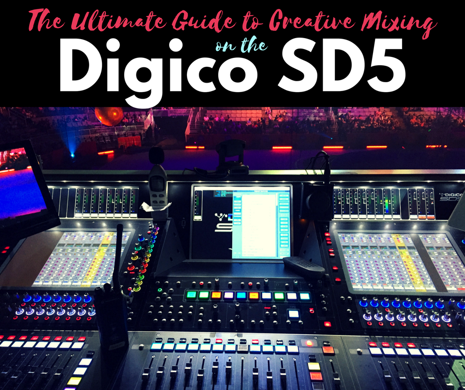The Ultimate Guide to Creative Mixing on the Digico SD5
