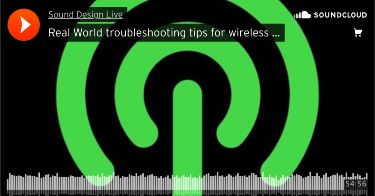 Real World troubleshooting tips for wireless microphone and