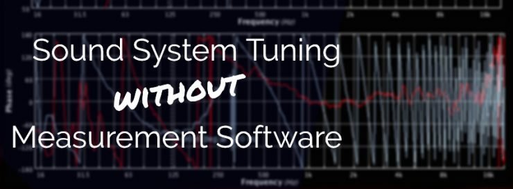 Sound System Tuning without Measurement Software